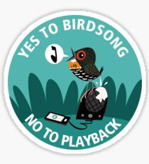 Yes to Bird Song No to Playback Sticker