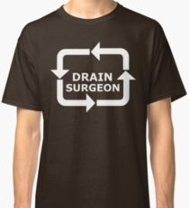 Drain Surgeon - White Lettering Classic T-Shirt