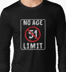 No Age Limit 51st Birthday Gifts Funny B Day For 51 Year Old Long Sleeve