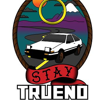STAY TRUENO (Ver 1) by antdragonist