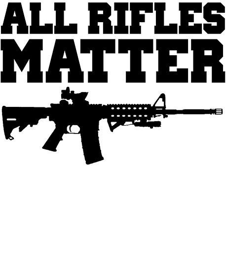 f689655f0ef61 All Rifles Matter Shirt