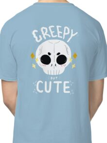 Creepy but cute Classic T-Shirt