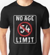No Age Limit 54th Birthday Gifts Funny B Day For 54 Year Old Unisex T