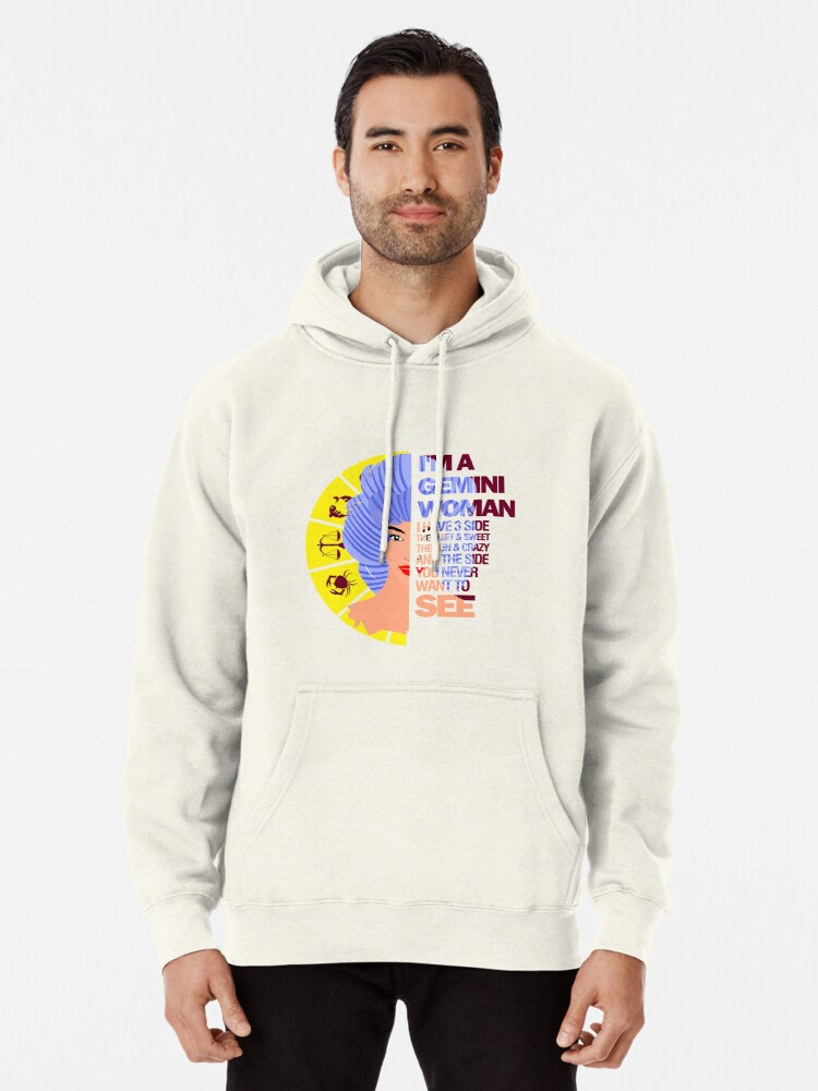 6c57000b2 I'm a Gemini Woman I Have 3 Sides Birthday Cancer Horoscope Pullover  Hoodie. Designed by CreativeStrike. Were you born between May and June ...