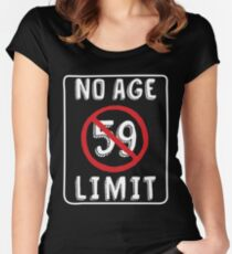 No Age Limit 59th Birthday Gifts Funny B-day for 59 Year Old Women's Fitted Scoop T-Shirt