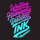 Writing is Humanity Distilled into Ink by Diana Chao