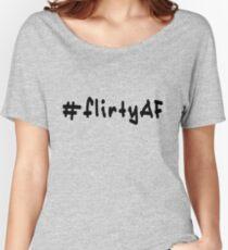 #flirtyAF - Black Text Women's Relaxed Fit T-Shirt