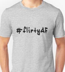 #flirtyAF - Black Text Unisex T-Shirt