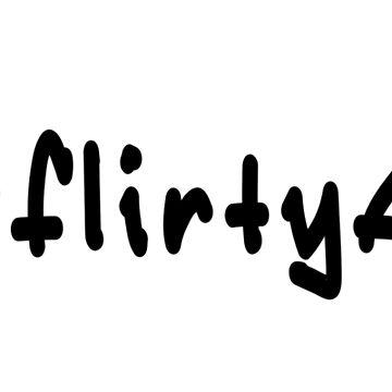 #flirtyAF - Black Text by caknuck