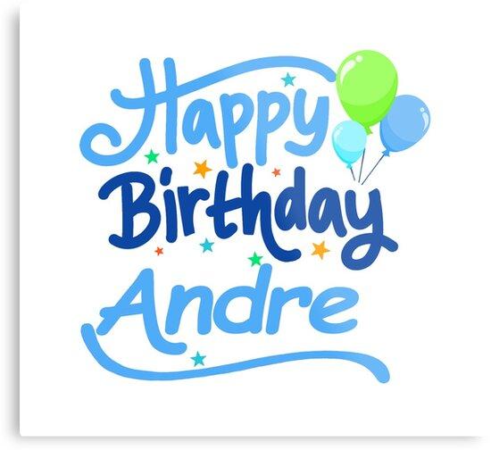 happy birthday andre Happy Birthday Andre