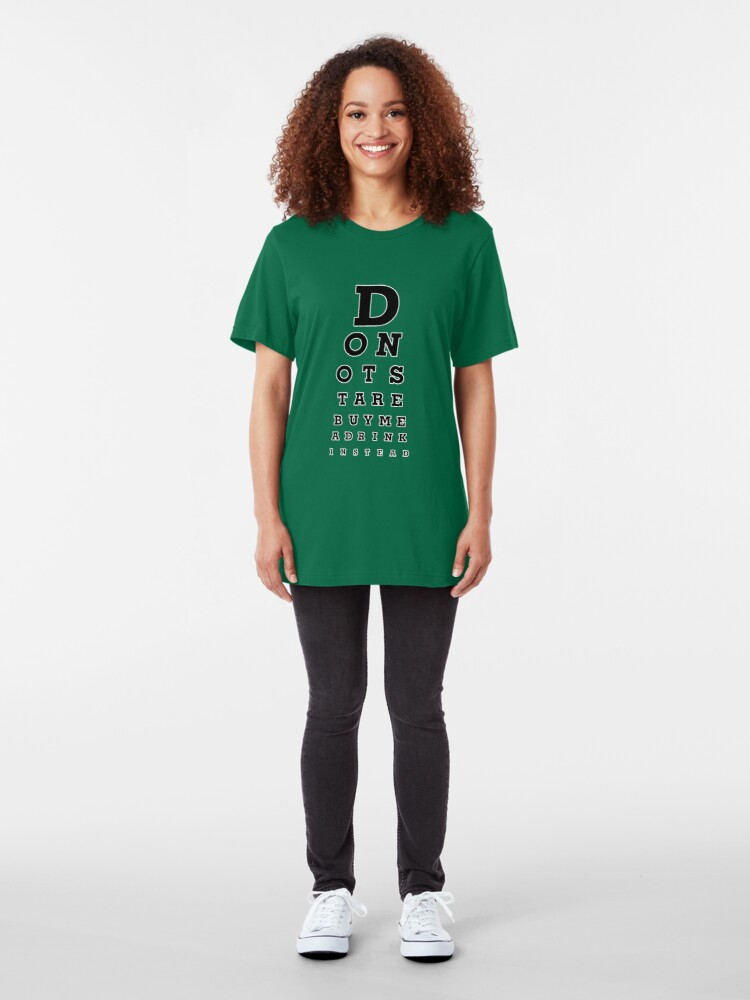 Alternate view of Don't Stare! Buy Me A Drink Instead. Slim Fit T-Shirt