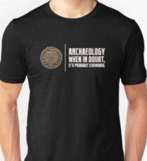 Archaeology When Doubt Ceremonial Archaeology Pun Unisex T-Shirt