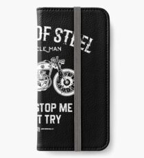 Motorcycle Man...Wheels Of Steel iPhone Wallet/Case/Skin
