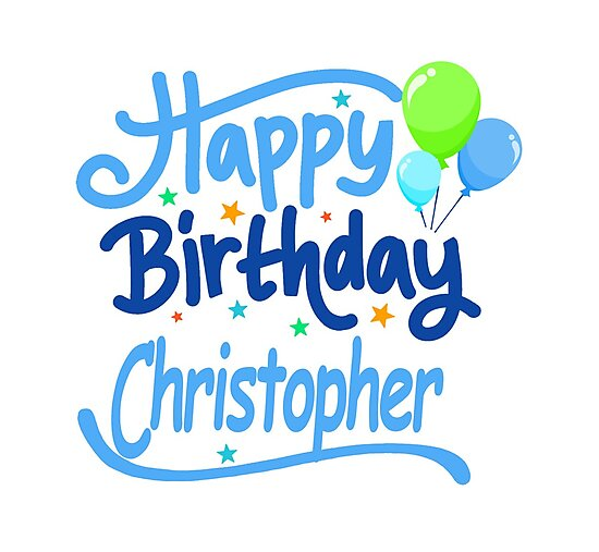 Quot Happy Birthday Christopher Quot Photographic Prints By Pm