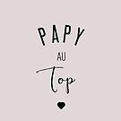 « PAPY AU TOP » par lepetitcalamar