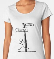 "Funny ""Reality vs Dublin"" Signpost Themed Design Women's Premium T-Shirt"