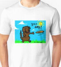 Yea Dog! Unisex T-Shirt