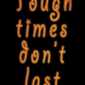 tough times don't last  by nekolaimonev