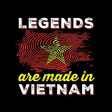 Legends are made in Vietnam by ockshirts