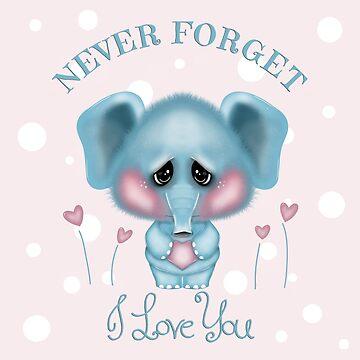 NEVER FORGET I LOVE YOU ELEPHANT by wiboandbear