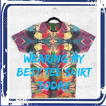 Best Tee Shirt  by Dottiepvisker