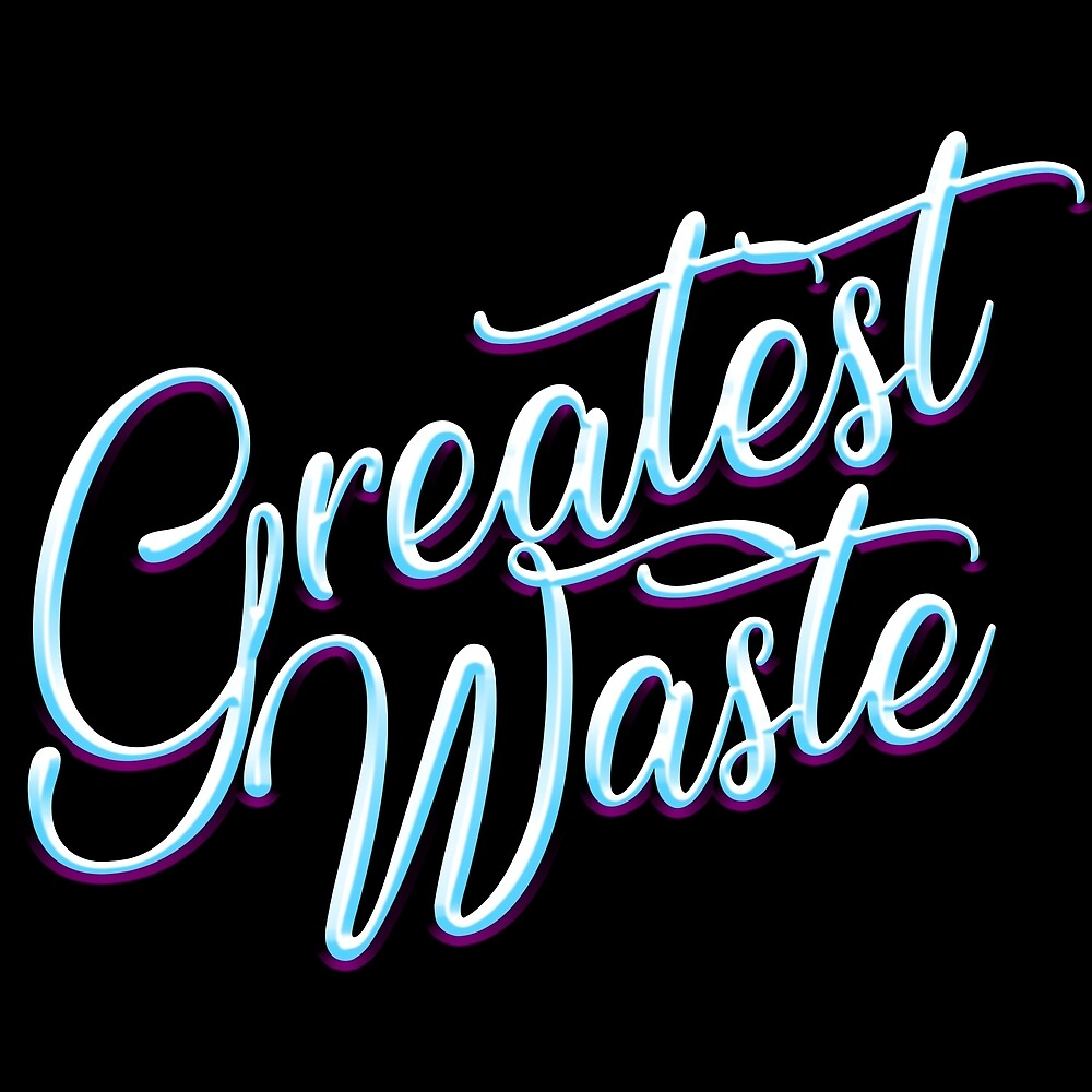 Greatest Waste by Andy Jay