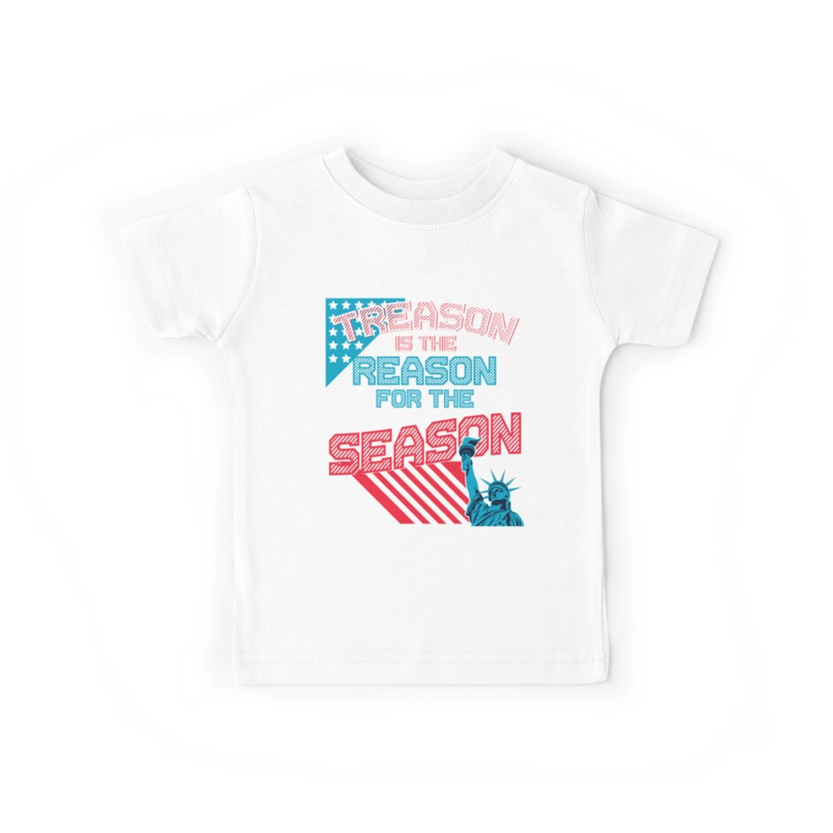 Treason Is The Reason 4th of July Shirt Funny Patriotic by kh123856