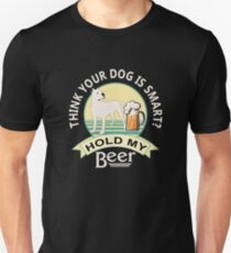 Think Your Dog is Smart? Hold My Beer | Dogo Argentino | NickerStickers on Redbubble Unisex T-Shirt