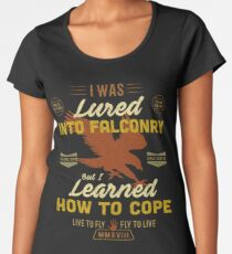 Lured Into Falconry - Learned How to Cope Women's Premium T-Shirt