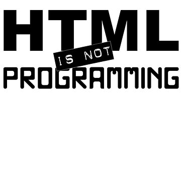 HTML is not programming by MenteCuadrada