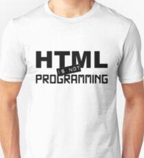 HTML is not programming Unisex T-Shirt