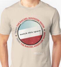 The Rachel Maddow Show - Truth! Unisex T-Shirt