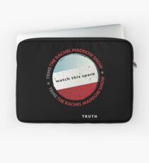The Rachel Maddow Show - Truth! Laptop Sleeve