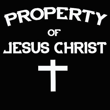Property of Jesus Christ Tshirt by STdesigns