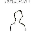 Who Am I  by KarmaTops