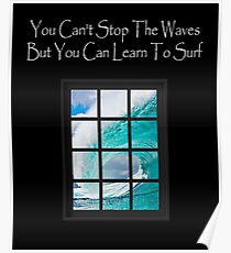 You Cant Stop The Waves Surf Poster
