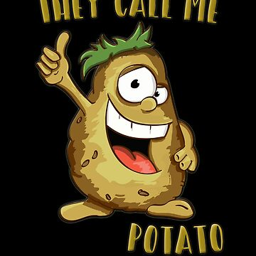 They Call Me Potato! by gorff