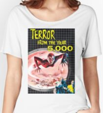 TERROR FROM THE YEAR 5000 Women's Relaxed Fit T-Shirt