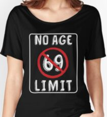 No Age Limit 69th Birthday Gifts Funny B-day for 69 Year Old Relaxed Fit T-Shirt
