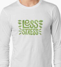 Less Stress Long Sleeve T-Shirt