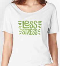 Less Stress Women's Relaxed Fit T-Shirt