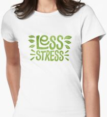 Less Stress Women's Fitted T-Shirt