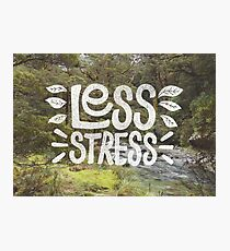 Less Stress Photographic Print