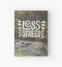 Less Stress Hardcover Journal