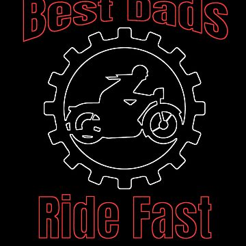 Best Dads Ride Fast Motorcycle Dad Papa outline by Spooner427