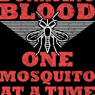 Donating Blood 1 Mosquito At A Time design by Spooner427