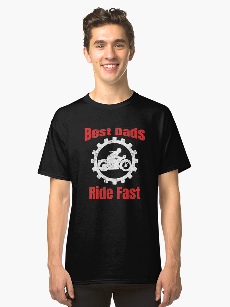 Best Dads Ride Fast Motorcycle Dad Papa weathered Classic T-Shirt Front