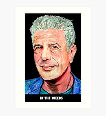 Anthony Bourdain In The Weeds Art Print