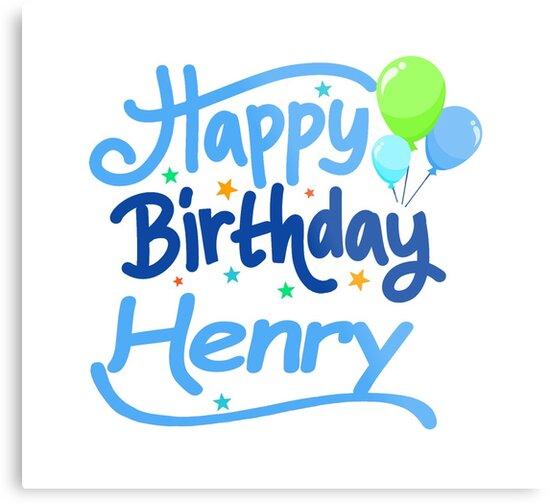 happy birthday henry Happy Birthday Henry