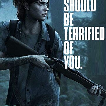 The Last of us Part 2 Ellie terrified of you T-shirt by farzisback